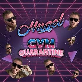 HUGEL - GYM QUARANTINE